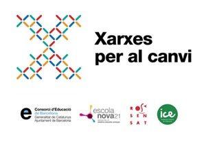 Xarxes per al Canvi - El Consorci d'Educació de Barcelona, Escola Nova 21, I'ICE de la UAB i Rosa Sensat